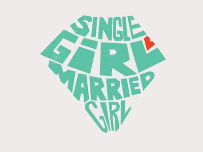 Single Girl Married Girl Shirt