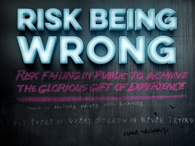 Risk Being Wrong