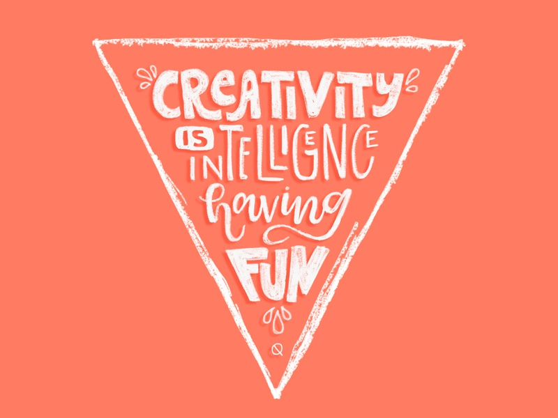 Creativity is Intelligence triangle handdrawntype hand drawn handdrawn flat color fun intelligence calligraphy modern calligraphy hand lettered font digital arts creativity quote digital art lettering hand lettered typography