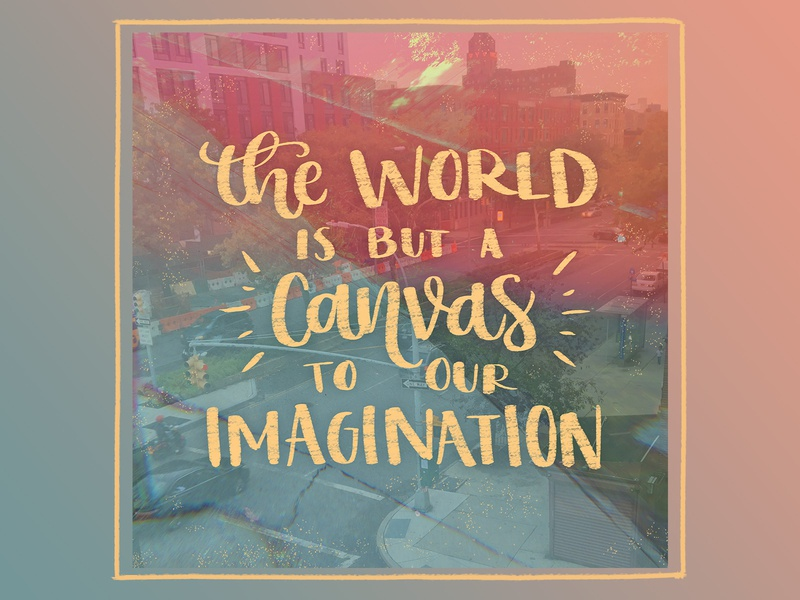 The World is but a Canvas quote on photo quote type hand lettering art hand lettered lettered digitalart hand drawn hand drawn type lettering digital typography