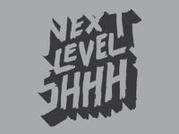 Next Level Shhh