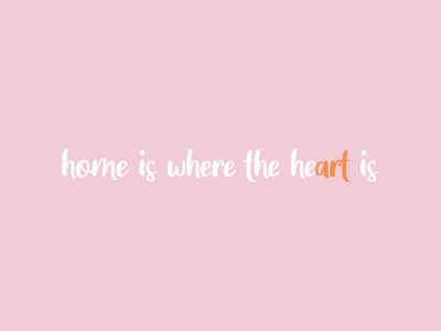 Home is where the he(art) is - Quote by Design by Cheyney