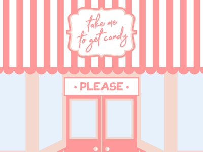 Sweet Shop - Take me to get candy please