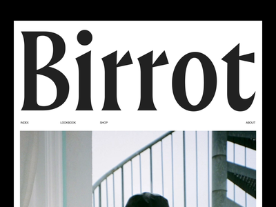 Birrot — Website branding modernism editorial type exploration type typography redesign website fashion brutalism minimalist minimalism minimal layout exploration layout art direction animated animation ux ui