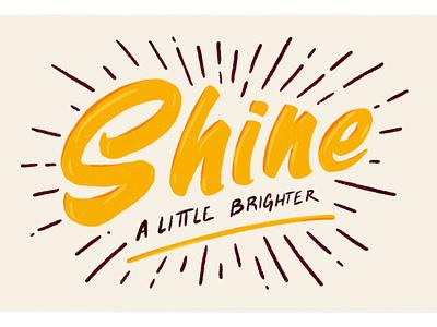 Shine a Little Brighter brighter shine good vibes prints card design illustration lettering procreate