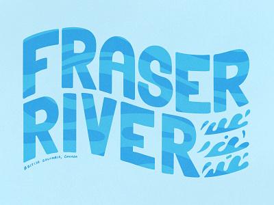 Fraser River Lettering blob type fraser river typography lettering procreate illustration