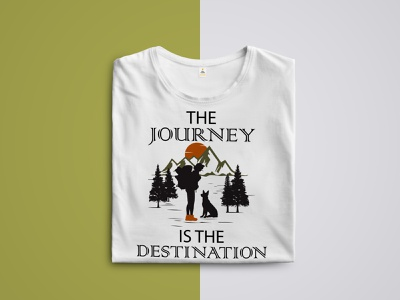THE JOURNEY IS THE DESTINATION outdoor adventure camping adventure with dog mountain girl mountain t shirt outdoor t shirt adventure t shirt camping t shirt menfashion womanfshion fashion design illustration graphic design cloth adobe typography t-shirt tshirt
