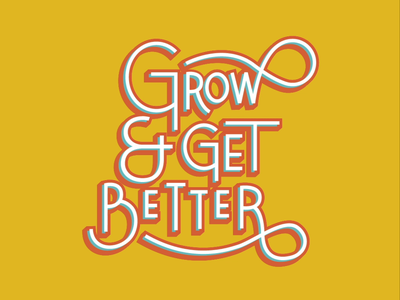 Grow and Get Better Dribbble Animation animation design typography logo lettering