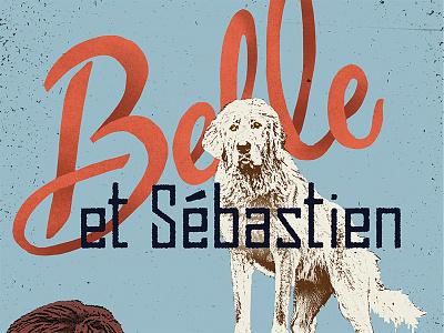 Belle et Sebastien spiff posterize hand drawn typography dog