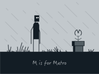 M is for Metro