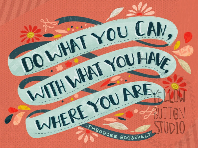 Do what you can quote type typography illustration hand lettering motivational collage