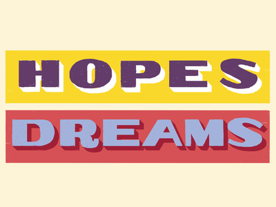 Hopes & Dreams hand drawn type letters typography vintage illustration
