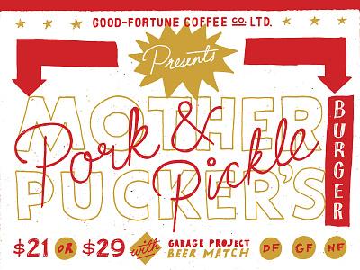 Mother Pucker's Pork Pickle Burger beer burger petone aotearoa handmade lettering goodtype fair trade good fortune coffee co good fortune coffee co letters coffee vintage typography design branding illustration