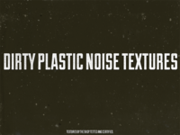 Dirty plastic noise texture pack