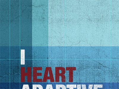 I ♥ adaptive web design poster - progress poster colors blue texture helveticaneue soft grunge