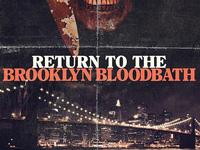 Return to the Brooklyn Bloodbath