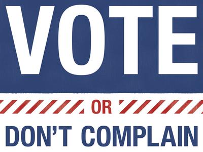 Vote Or Don't Complain print design poster america usa vote