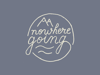 Nowhere going stay safe stay home quarantine badge script font vintage script handmade calligraphy typography hand lettering type lettering