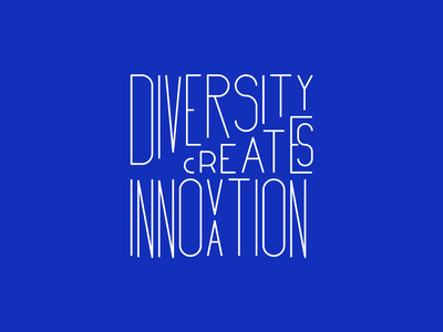 Diversity creates innovation manifesto innovation diversity blue custom lettering custom type typography type lettering