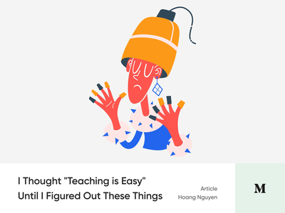 #Article 5 - I thought teaching was easy until... medium blog article illustration easy education teach