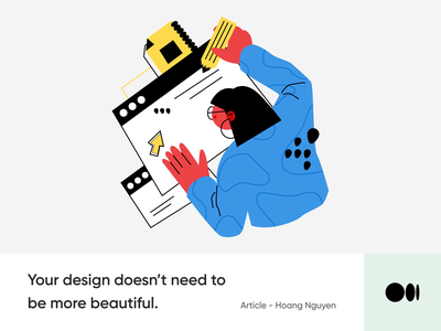 #11 Your Design doesn't need to be more beautiful good mindset beautiful design story blog article medium illustration