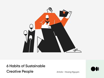 #18 6 Habits of Sustainable Creative People tips animation design creativity blog article story medium habit illustratin