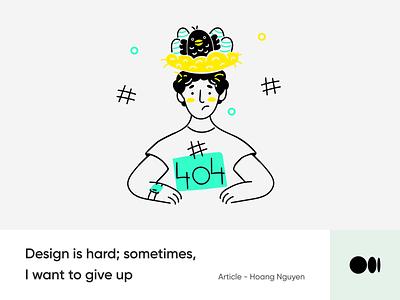#21 Design is hard; sometimes, I want to give up animation illustration hard story blog medium product design tips