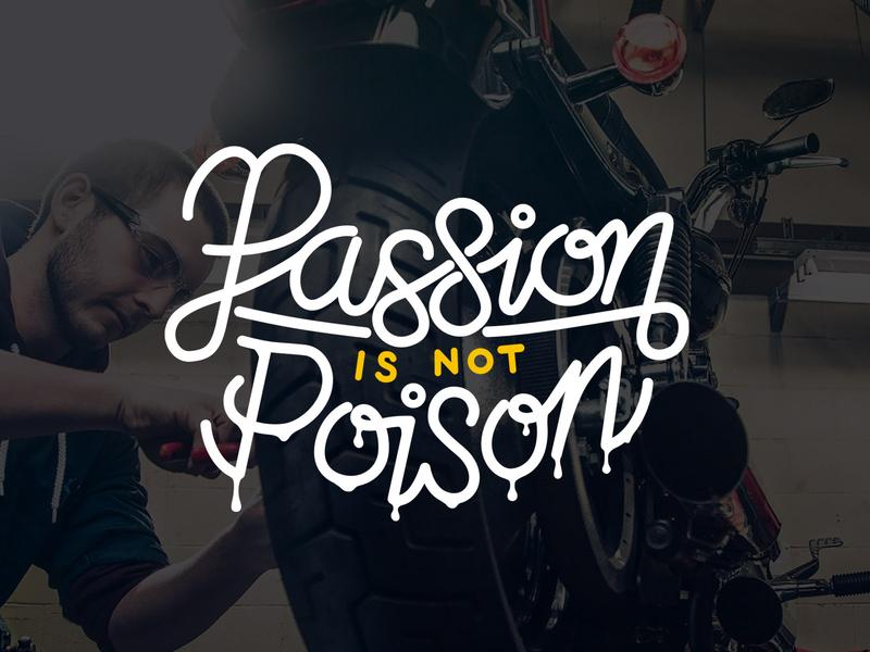 Passion is Not Poison handletter passion line art motivational automotive motorcycle shirt design graffity sketch text art shirt