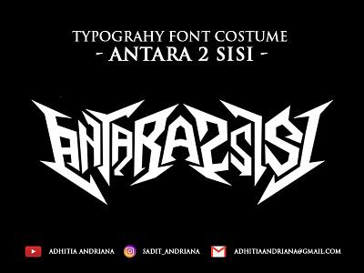 Antara 2 Sisi 2 branding vector gore font jangart concept texture thrasmetal deathmetal drawing typography logo fonts costume artwork illustration