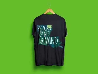 Pelican State of Mind typography nola baton rouge louisiana clothing shirt design shirt
