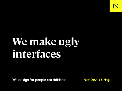 We make ugly interfaces cambon type mier a notdev design