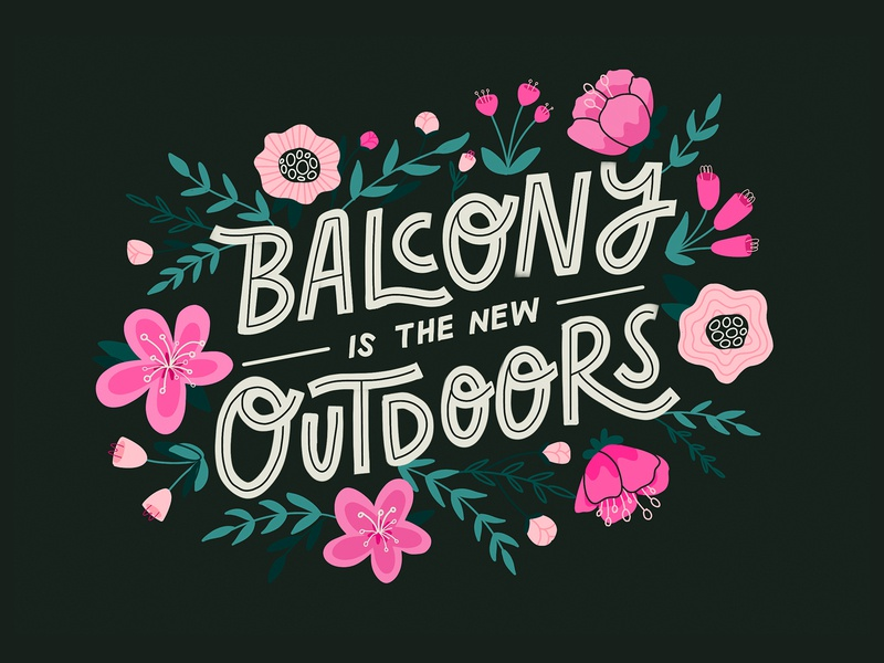 Balcony is the new Outdoors balcony plants stayhome quarantine letters flowers procreate illustration spring handlettering lettering