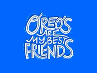 Oreos are my best friends