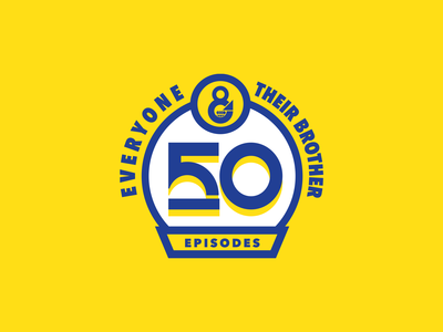 50th Episode of Everyone & Their Brother Podcast