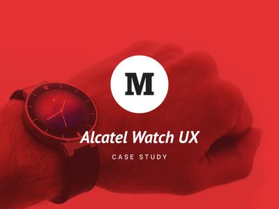 Designing Alcatel Watch UX. Read! wearables link article visual design case study design process ui ux smartwatch watch alcatel