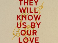 They Will Know Us By Our Love