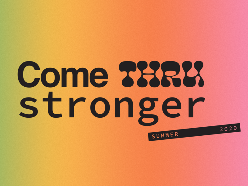 Come Thru Stronger Series