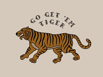 Go Get 'Em, Tiger!