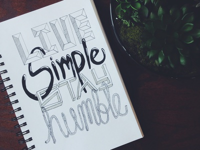 Live Simple Stay Humble lettering hand lettering design