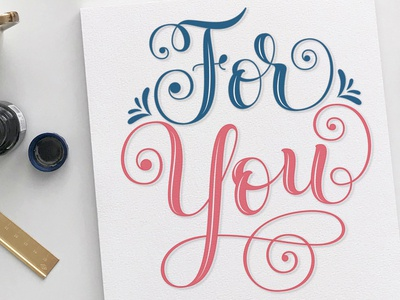 Script lettering: For you