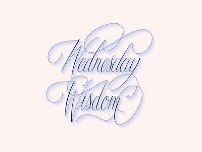 • Day 44 • Wednesday Wisdom illustrator typography type lettering script