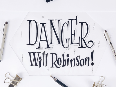 Danger Will Robinson lost in space handdrawn handlettering lettering letters type typography