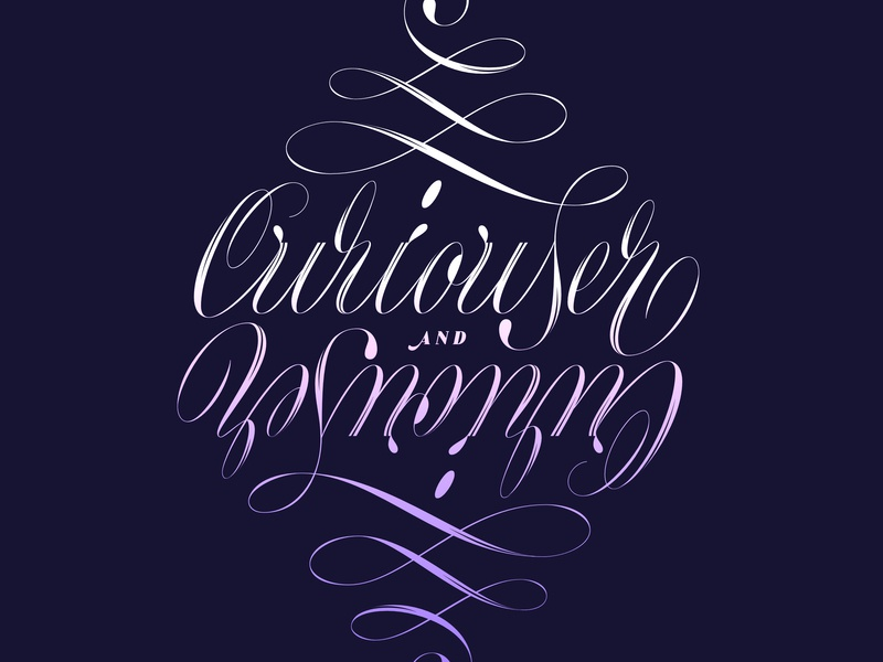 Curiouser And Curiouser hand-lettering script illustration letters handlettering typography type lettering