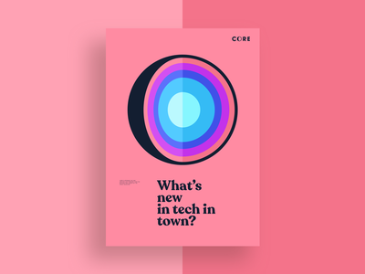 CORE Poster - what's new in tech #1 corporate identity corporate design community graphic poster design coral print coworking space coworking technology poster art colorful core poster design logo brand experience branding