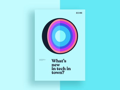 CORE Poster - what's new in tech #2 logo community colorful coworking space coworking print corporate identity corporate design poster design poster art poster core design branding brand experience