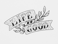 Life is Good Hand Lettering