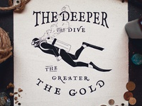 The Deeper The Dive The Greater The Gold