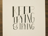 Keep Trying & Trying