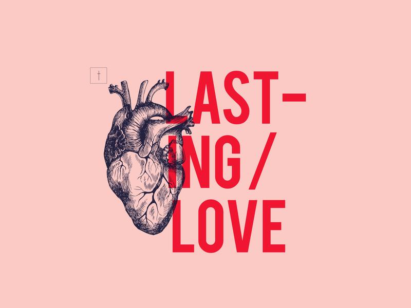 Lasting Love Sermon Series Art series sermon series series graphic graphic design design