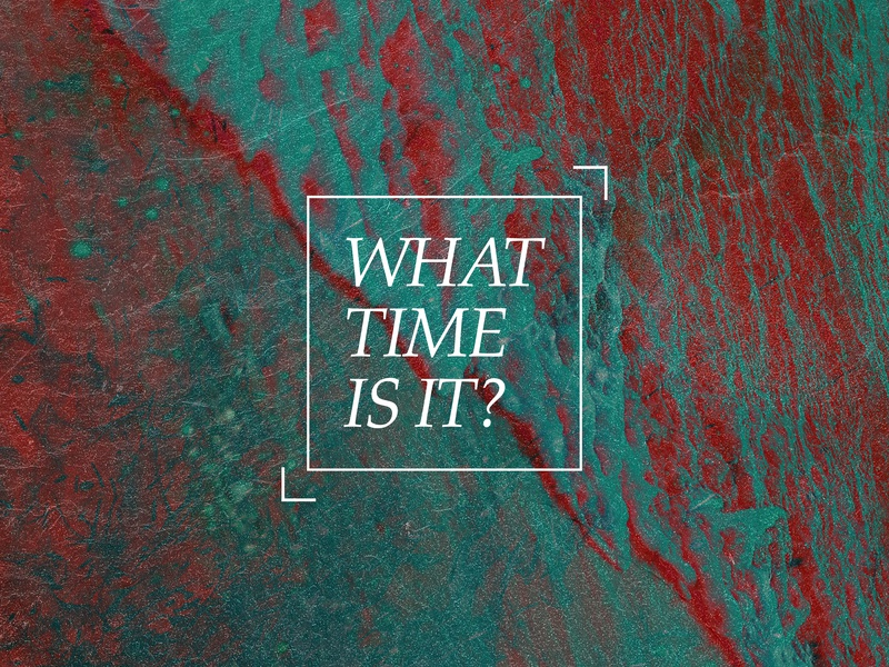What Time Is It Sermon Series Art graphic design design series art church design series sermon series series graphic